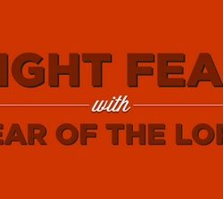 fight-fear-with-fear-of-the-lord