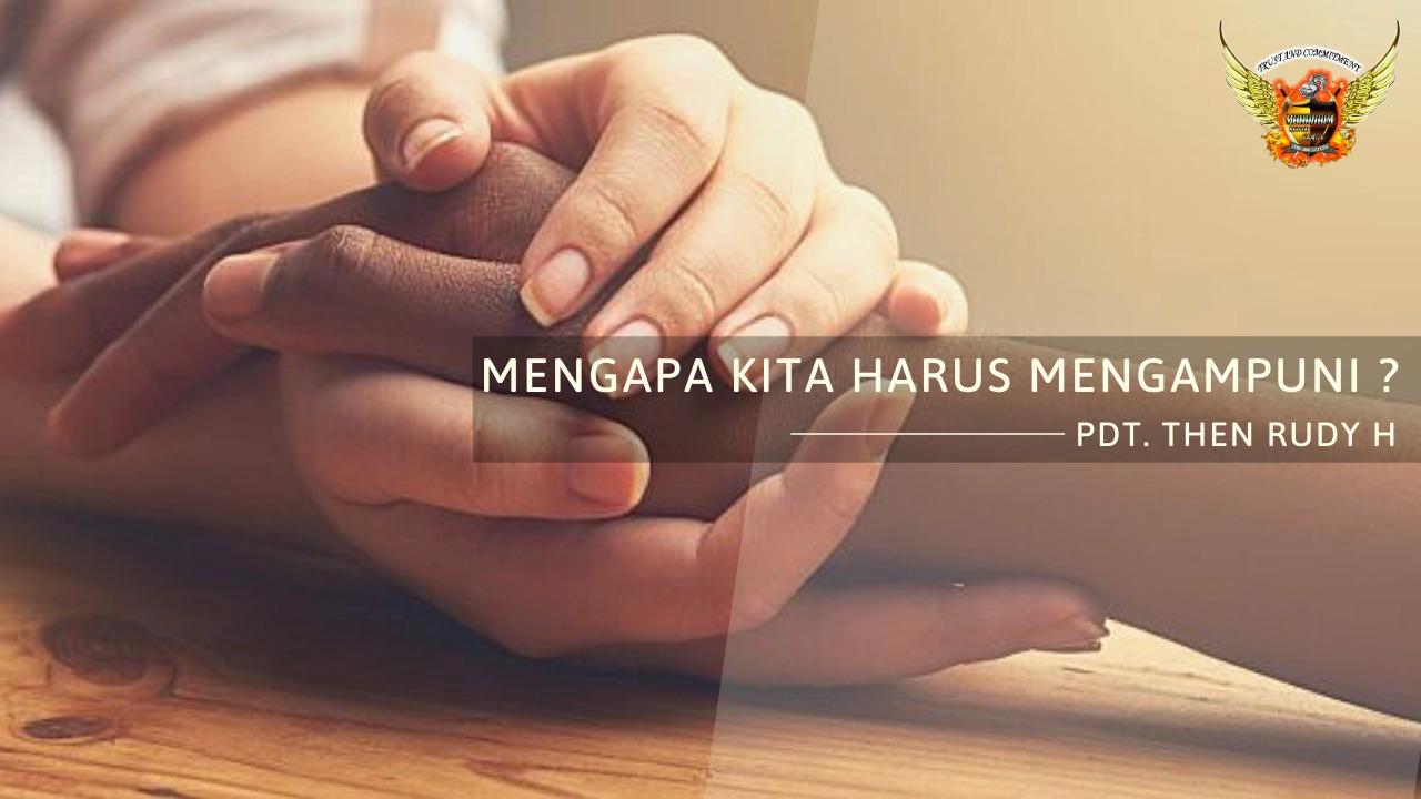 Mengapa Kita Harus Mengampuni